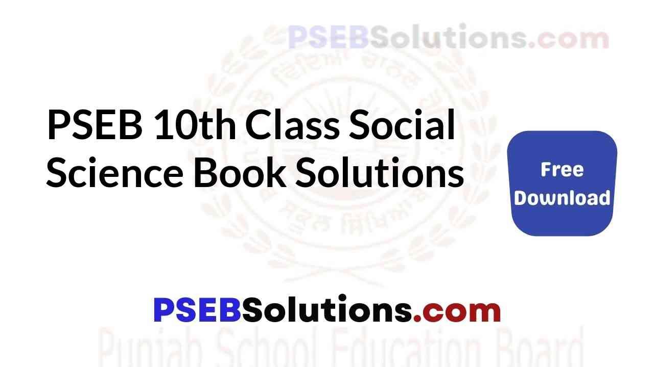 PSEB 10th Class Social Science SST Book Solutions Guide in Punjabi English Medium