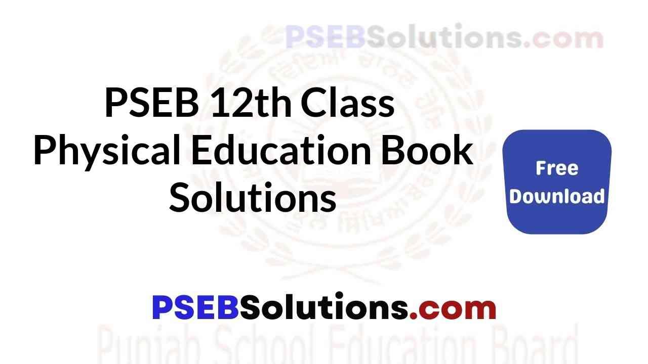 PSEB 12th Class Physical Education Book Solutions Guide in Punjabi English Medium