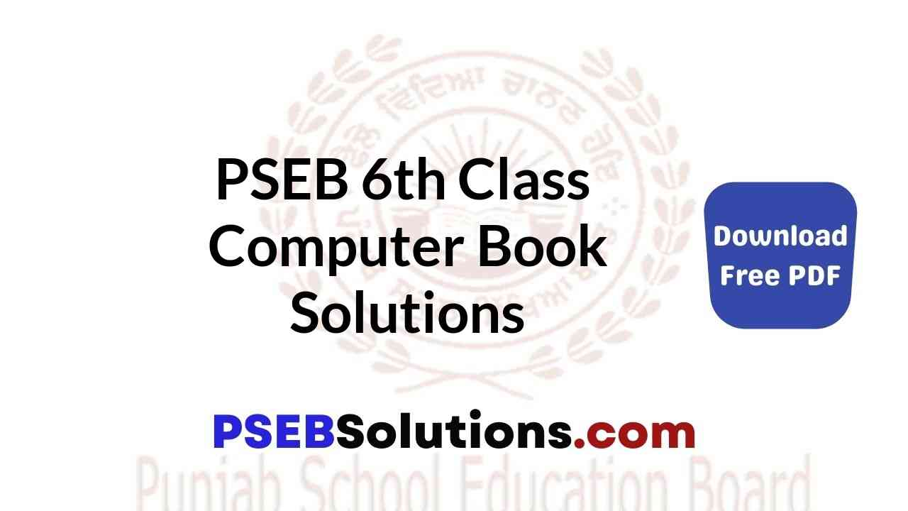 PSEB 6th Class Computer Book Solutions