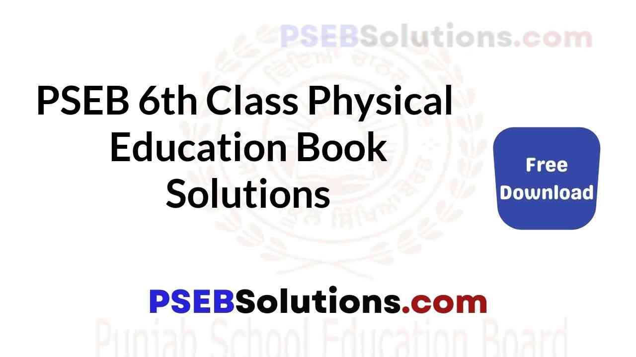 PSEB 6th Class Physical Education Book Solutions Guide in Punjabi English Medium