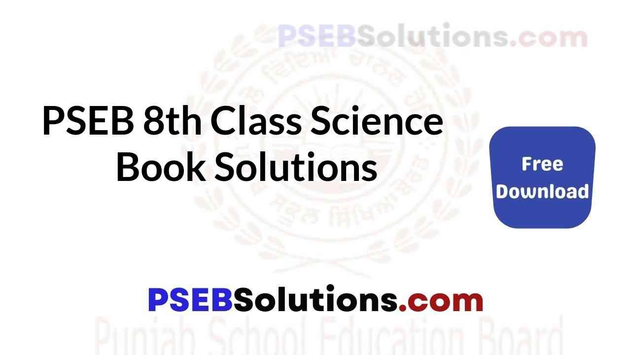 PSEB 8th Class Science Book Solutions Guide in Punjabi English Medium