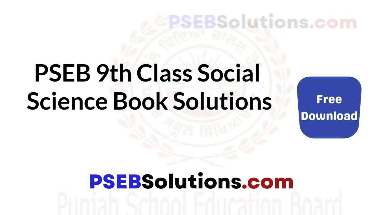PSEB 9th Class Social Science SST Book Solutions Guide in Punjabi English Medium