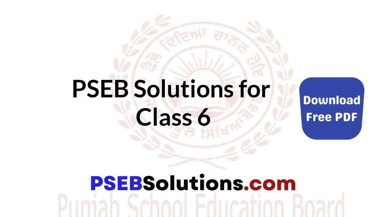 PSEB Solutions for Class 6